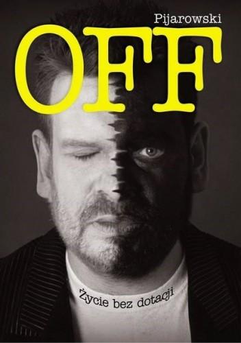 Pijarowski - OFF Życie bez dotacji (książka i CD)